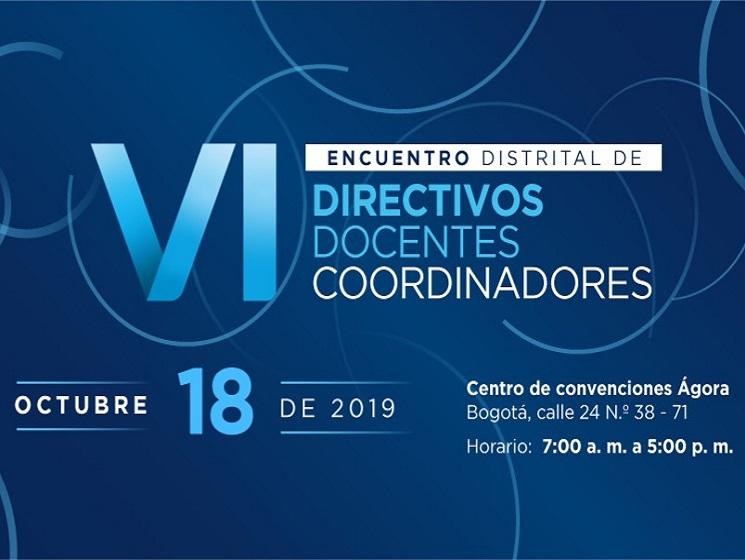 VI Encuentro Distrital de Directivos Docentes Coordinadores